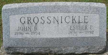 GROSSNICKLE, JOHN B. - Montgomery County, Ohio | JOHN B. GROSSNICKLE - Ohio Gravestone Photos