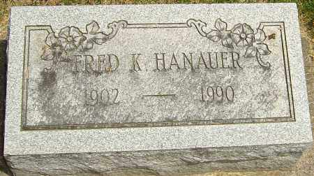 HANAUER, FRED K - Montgomery County, Ohio | FRED K HANAUER - Ohio Gravestone Photos