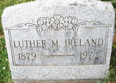 IRELAND, LUTHER M. - Montgomery County, Ohio | LUTHER M. IRELAND - Ohio Gravestone Photos