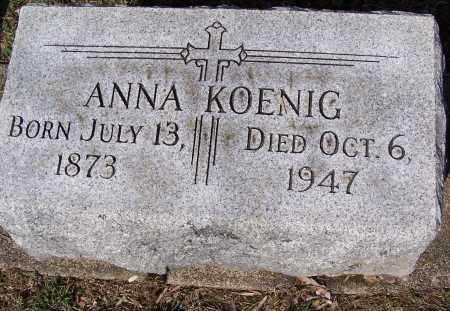 KOENIG, ANNA - Montgomery County, Ohio | ANNA KOENIG - Ohio Gravestone Photos