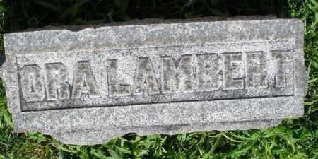 LAMBERT, ORA - Montgomery County, Ohio | ORA LAMBERT - Ohio Gravestone Photos