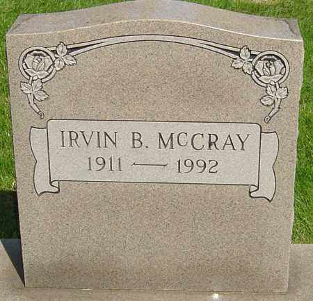 MCCRAY, IRVIN BOWMAN - Montgomery County, Ohio | IRVIN BOWMAN MCCRAY - Ohio Gravestone Photos