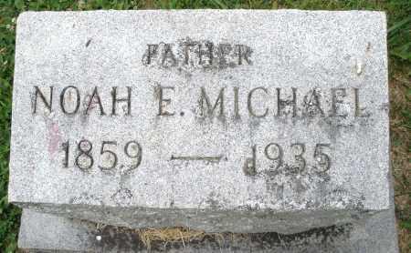 MICHAEL, NOAH E. - Montgomery County, Ohio | NOAH E. MICHAEL - Ohio Gravestone Photos