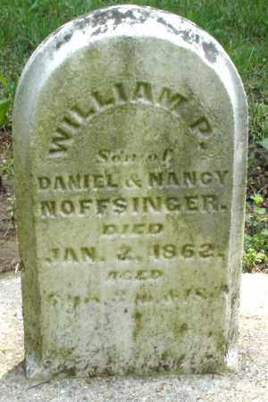 NOFFSINGER, WILLIAM P. - Montgomery County, Ohio | WILLIAM P. NOFFSINGER - Ohio Gravestone Photos