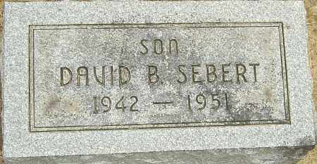 SEBERT, DAVID B - Montgomery County, Ohio | DAVID B SEBERT - Ohio Gravestone Photos