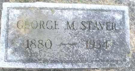 STAVER, GEORGE M. - Montgomery County, Ohio | GEORGE M. STAVER - Ohio Gravestone Photos