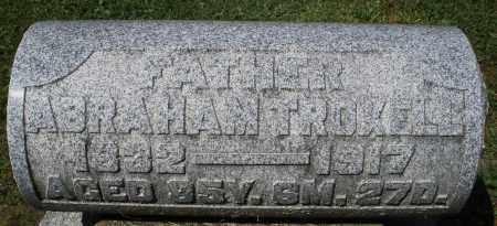 TROXELL, ABRAHAM - Montgomery County, Ohio | ABRAHAM TROXELL - Ohio Gravestone Photos