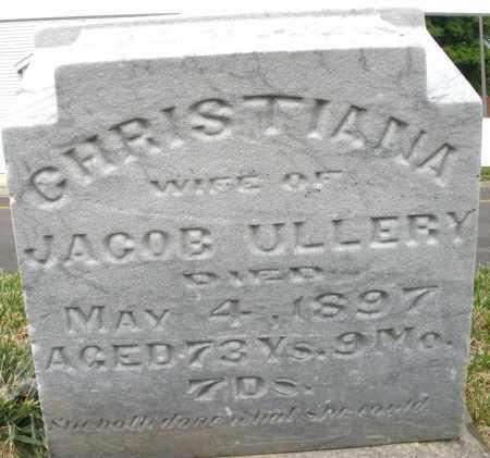 ULLERY, CHRISTIANA - Montgomery County, Ohio | CHRISTIANA ULLERY - Ohio Gravestone Photos