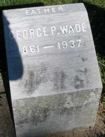WADE, GEORGE P. - Montgomery County, Ohio | GEORGE P. WADE - Ohio Gravestone Photos