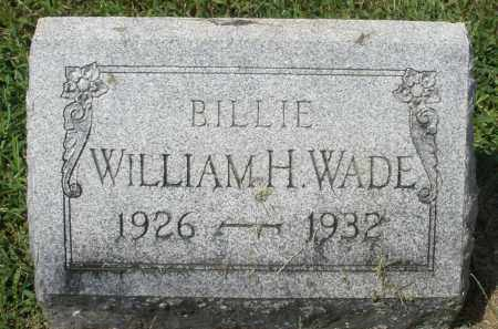 WADE, WILLIAM H. - Montgomery County, Ohio | WILLIAM H. WADE - Ohio Gravestone Photos