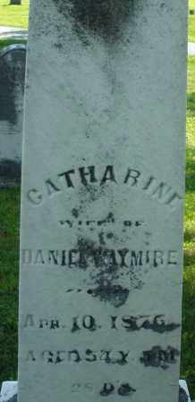 WAYMIRE, CATHARINE - Montgomery County, Ohio | CATHARINE WAYMIRE - Ohio Gravestone Photos