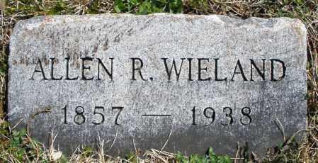 WIELAND, ALLEN R. - Montgomery County, Ohio | ALLEN R. WIELAND - Ohio Gravestone Photos