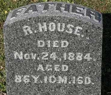 HOUSE, R. - Morrow County, Ohio | R. HOUSE - Ohio Gravestone Photos