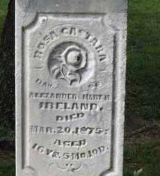 IRELAND, ROSA CASTARA - Morrow County, Ohio | ROSA CASTARA IRELAND - Ohio Gravestone Photos