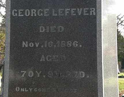 LEFEVER, GEORGE - Morrow County, Ohio | GEORGE LEFEVER - Ohio Gravestone Photos