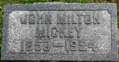 MICKEY, JOHN MILTON - Morrow County, Ohio | JOHN MILTON MICKEY - Ohio Gravestone Photos