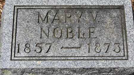 NOBLE, MARY V. - Morrow County, Ohio | MARY V. NOBLE - Ohio Gravestone Photos
