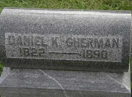 SHERMAN, DANIEL K. - Morrow County, Ohio | DANIEL K. SHERMAN - Ohio Gravestone Photos