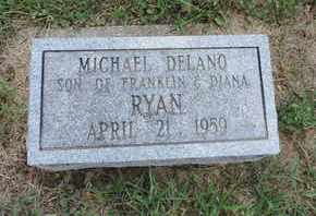 RYAN, MICHAEL DELANO - Pike County, Ohio | MICHAEL DELANO RYAN - Ohio Gravestone Photos