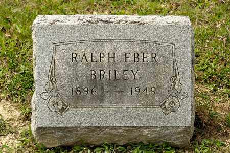 BRILEY, RALPH EBER - Richland County, Ohio | RALPH EBER BRILEY - Ohio Gravestone Photos