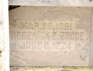 BRODE, FREDERICK E - Richland County, Ohio | FREDERICK E BRODE - Ohio Gravestone Photos