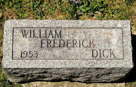 DICK, WILLIAM FREDERICK - Richland County, Ohio | WILLIAM FREDERICK DICK - Ohio Gravestone Photos