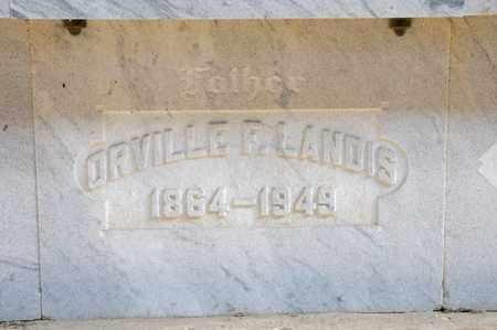 LANDIS, ORVILLE F - Richland County, Ohio | ORVILLE F LANDIS - Ohio Gravestone Photos