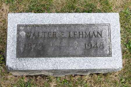 LEHMAN, WALTER E - Richland County, Ohio | WALTER E LEHMAN - Ohio Gravestone Photos