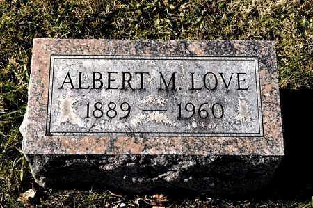 LOVE, ALBERT M - Richland County, Ohio | ALBERT M LOVE - Ohio Gravestone Photos