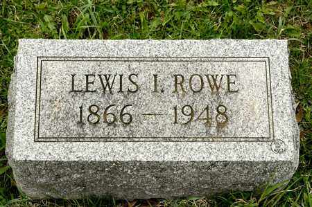 ROWE, LEWIS I - Richland County, Ohio | LEWIS I ROWE - Ohio Gravestone Photos