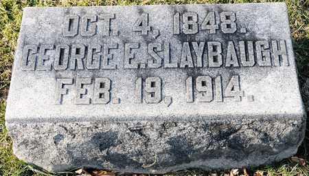 SLAYBAUGH, GEORGE E - Richland County, Ohio   GEORGE E SLAYBAUGH - Ohio Gravestone Photos