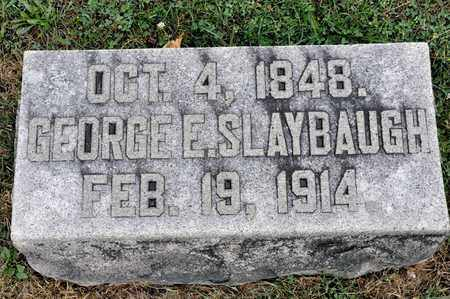 SLAYBAUGH, GEORGE E - Richland County, Ohio | GEORGE E SLAYBAUGH - Ohio Gravestone Photos