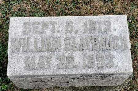 SLAYBAUGH, WILLIAM - Richland County, Ohio | WILLIAM SLAYBAUGH - Ohio Gravestone Photos