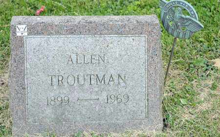 TROUTMAN, ALLEN - Richland County, Ohio | ALLEN TROUTMAN - Ohio Gravestone Photos