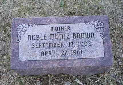 MUNTZ BROWN, NOBLE - Ross County, Ohio | NOBLE MUNTZ BROWN - Ohio Gravestone Photos