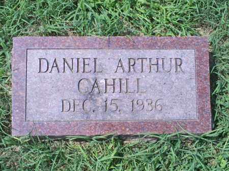 CAHILL, DANIEL ARTHUR - Ross County, Ohio | DANIEL ARTHUR CAHILL - Ohio Gravestone Photos