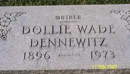 WADE DENNEWITZ, DOLLIE - Ross County, Ohio | DOLLIE WADE DENNEWITZ - Ohio Gravestone Photos