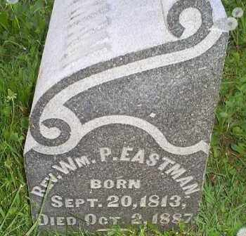 EASTMAN, REV. WILLIAM P. - Ross County, Ohio | REV. WILLIAM P. EASTMAN - Ohio Gravestone Photos