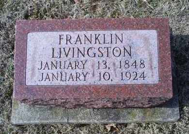 LIVINGSTON, FRANKLIN - Ross County, Ohio | FRANKLIN LIVINGSTON - Ohio Gravestone Photos