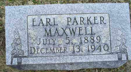 MAXWELL, EARL PARKER - Ross County, Ohio | EARL PARKER MAXWELL - Ohio Gravestone Photos