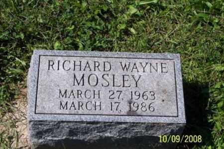 MOSLEY, RICHARD WAYNE - Ross County, Ohio | RICHARD WAYNE MOSLEY - Ohio Gravestone Photos