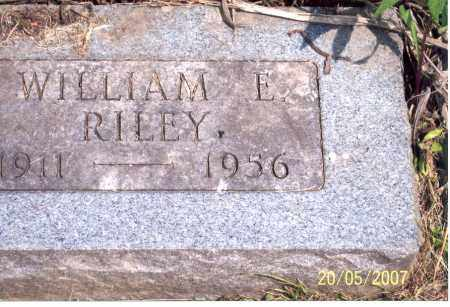 RILEY, WILLIAM E. - Ross County, Ohio | WILLIAM E. RILEY - Ohio Gravestone Photos