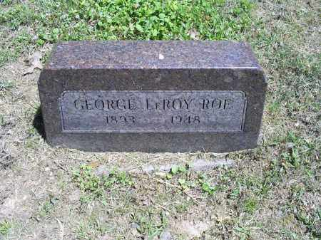 ROE, GEORGE LEROY - Ross County, Ohio | GEORGE LEROY ROE - Ohio Gravestone Photos