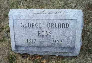 ROSS, GEORGE ORLAND - Ross County, Ohio | GEORGE ORLAND ROSS - Ohio Gravestone Photos