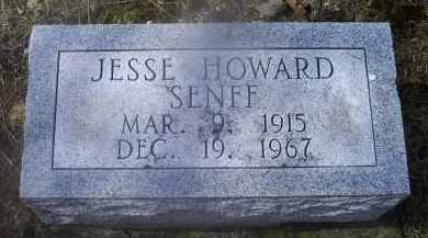 SENFF, JESSE HOWARD - Ross County, Ohio | JESSE HOWARD SENFF - Ohio Gravestone Photos