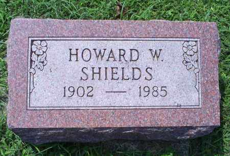 SHIELDS, HOWARD W. - Ross County, Ohio | HOWARD W. SHIELDS - Ohio Gravestone Photos