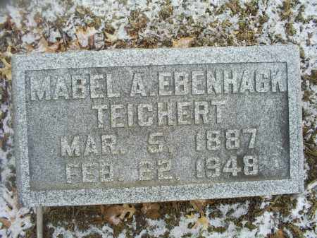 EBENHACK TEICHERT, MABEL A. - Ross County, Ohio | MABEL A. EBENHACK TEICHERT - Ohio Gravestone Photos