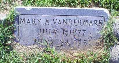 VANDERMARK, MARY A - Ross County, Ohio | MARY A VANDERMARK - Ohio Gravestone Photos