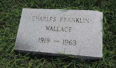 WALLACE, CHARLES FRANKLIN - Ross County, Ohio | CHARLES FRANKLIN WALLACE - Ohio Gravestone Photos