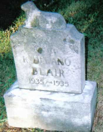 BLAIR, R. DELANO - Scioto County, Ohio | R. DELANO BLAIR - Ohio Gravestone Photos
